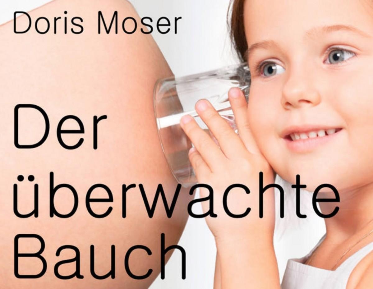 """""""Der überwachte Bauch"""" von Doris Moser"""